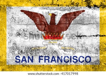 Flag of San Francisco, California, painted on dirty wall. Vintage and old look. - stock photo