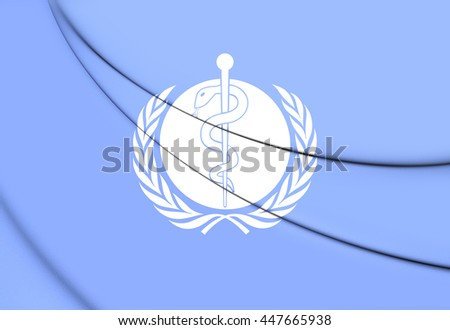 Flag of WHO. 3D Illustration. - stock photo