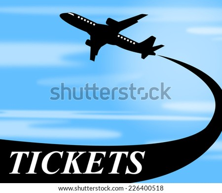 Flights Tickets Meaning Jet Travel And Air - stock photo