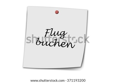 Flug buchen (German book flight) written on a memo isolated on white background - stock photo