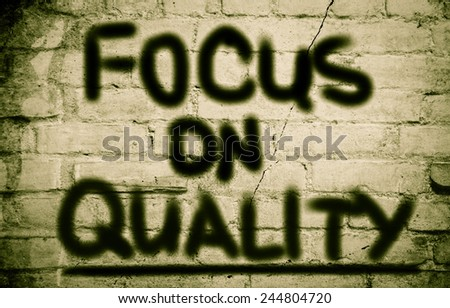 Focus On Quality Concept - stock photo