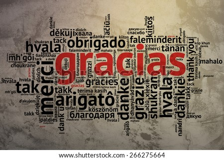 Focus on Spanish - Gracias, Word cloud in open form on Grunge Background. saying thanks in multiple languages. - stock photo