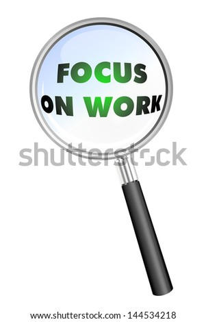 FOCUS ON WORK magnifying glass