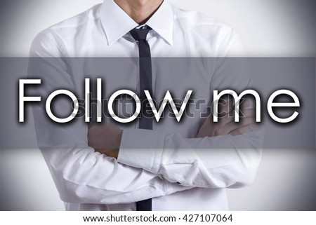 Follow me - Closeup of a young businessman with text - business concept - horizontal image