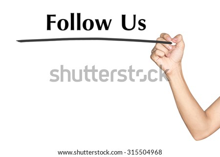 Follow Us Man hand writing virtual screen text on white background - stock photo