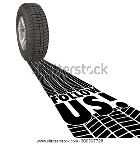 Follow Us tire tracks behind wheel to illustrate leadership, guidance and direction from someone who knows the way to a destination through travel - stock photo