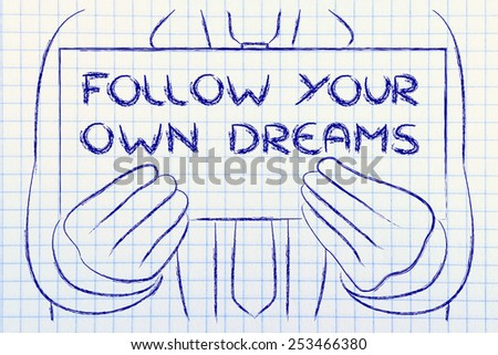 Follow your dreams, sign in the hands of a business man  - stock photo