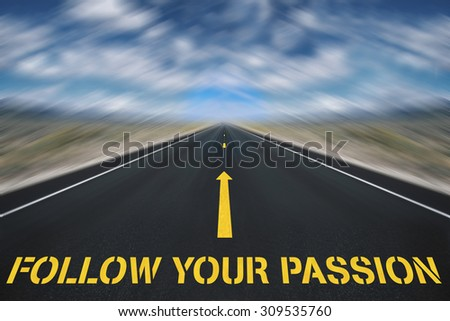 Follow your passion - stock photo