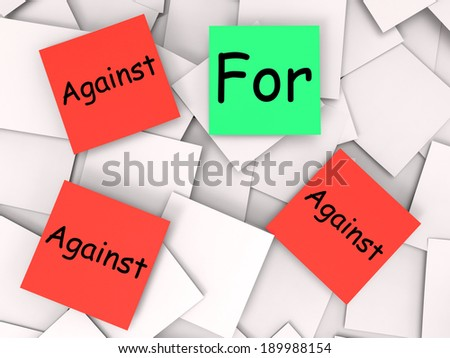 For Against Post-It Notes Showing Agree Or Disagree To - stock photo