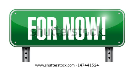 for now road sign illustration design over a white background - stock photo