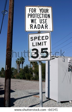 for your protection we use radar. speed limit 35 signs