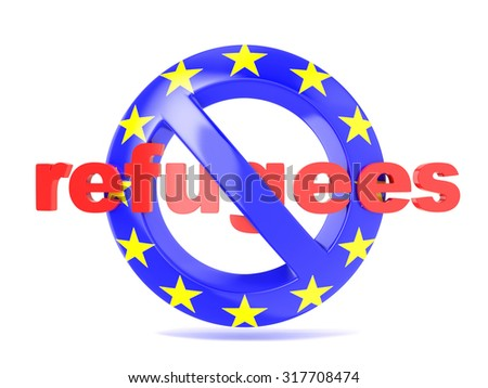 Forbidden sign with EU flag and refugees. Refugees crisis concept. 3D render illustration isolated on a white background - stock photo