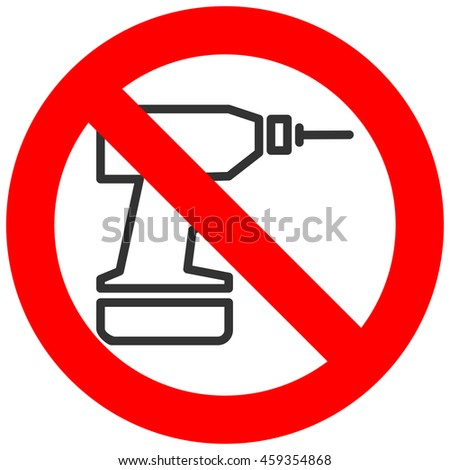 Forbidden sign with hand drill icon isolated on white background. Drill is prohibited illustration. Drill is not allowed image. Drills are banned.