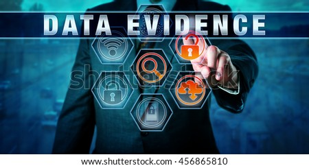 Forensic examiner pressing DATA EVIDENCE on an interactive touch screen. Digital forensics metaphor and civil procedure concept for identification, extraction and collection of electronic evidence. - stock photo