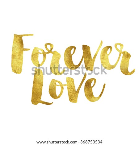 Forever love written in gold leaf, romantic valentines message - stock photo