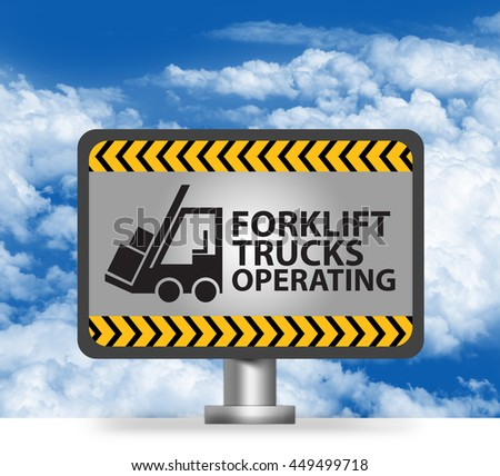 Forklift Trucks Operating Notification, Warning Sign on Metallic Billboard or Banner in Blue Sky Background - stock photo