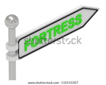 FORTRESS arrow sign with letters on isolated white background