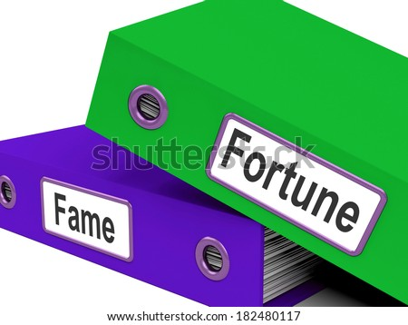 Fortune Fame Folders Meaning Rich Or Well Known