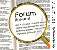 Forum Definition Magnifier Shows A Place Or Online Arena For Discussion And Networking - stock photo