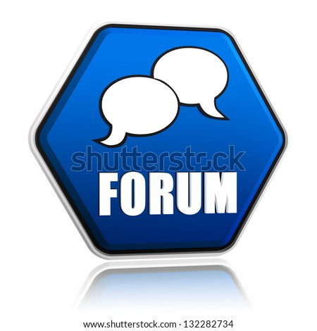 forum with speech bubbles sign - text in 3d blue hexagon button like icon - stock photo