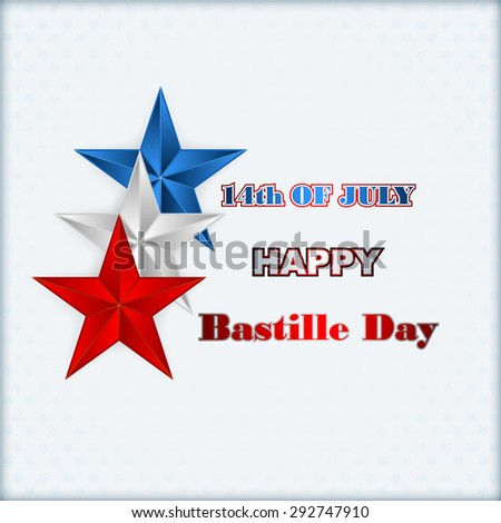 Fourteenth July Bastille Day of France background; Holidays layout template with blue, white, red stars as national flag colors background for fourteenth July, France Independence Day.         - stock photo