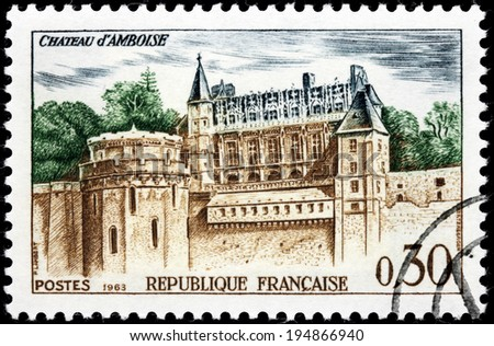 FRANCE - CIRCA 1963: A stamp printed by FRANCE shows view of The Royal Chateau at Amboise  in the Indre-et-Loire departement of the Loire Valley in France, circa 1963 - stock photo
