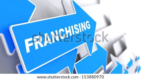 """Franchising - Business Background. Blue Arrow with """"Franchising"""" Slogan on a Grey Background. 3D Render. - stock photo"""