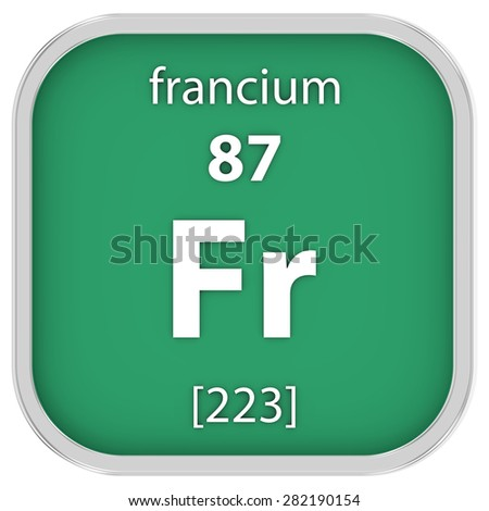 Francium material on the periodic table. Part of a series. - stock photo
