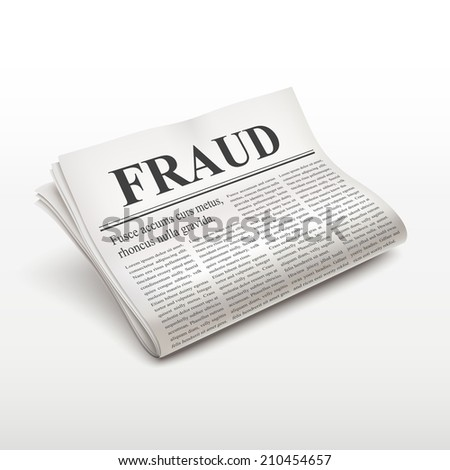 fraud words on newspaper over white background