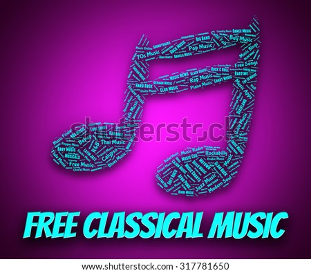 Free Classical Music Showing Sound Track And Songs