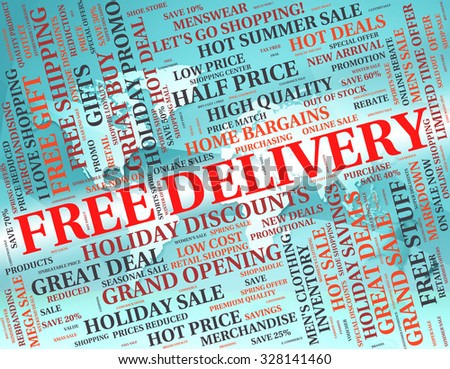 Free Delivery Representing With Our Compliments And Without Charge