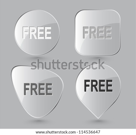 Free. Glass buttons. Raster illustration.