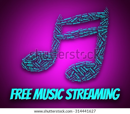 Free Music Streaming Representing No Cost And Track