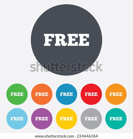 Free sign icon. Special offer symbol. Free of charge. Round colourful 11 buttons.