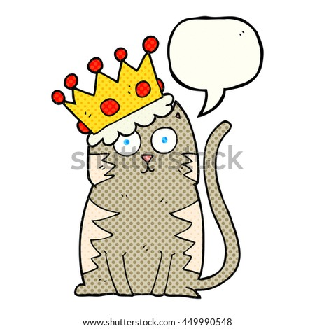 freehand drawn comic book speech bubble cartoon cat with crown