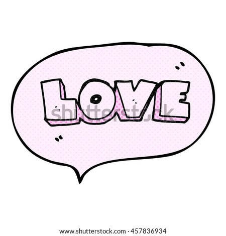 freehand drawn comic book speech bubble cartoon word love