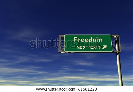 Freeway sign, next exit... Freedom!