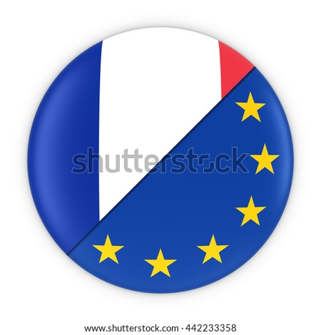 French and European Relations - Badge Flag of France and Europe 3D Illustration - stock photo