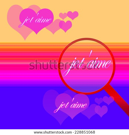"""French words for """"I love you"""" sprinkled around over beautiful background colors and clusters of hearts. A magnifying glass highlights some. Pinks, blues, and peaches. """"jet aime"""" - stock photo"""