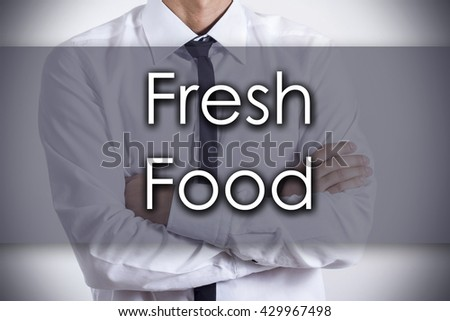 Fresh Food - Closeup of a young businessman with text - business concept - horizontal image