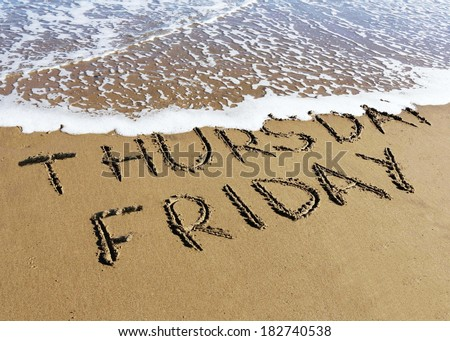 Friday is coming concept - inscription Thursday and Friday written on a sandy beach, the wave is starting to cover the word Thursday.  - stock photo