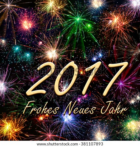 Frohes Neues Jahr 2017 - Happy New Year 2017
