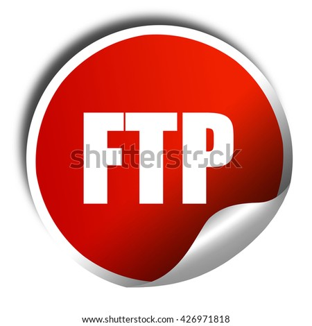 ftp, 3D rendering, a red shiny sticker - stock photo