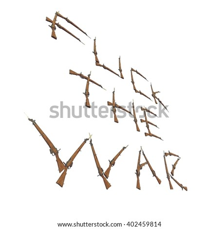 fuck the war title from the old rifles, many rusted rifles, letters and words from guns, weapons titles, worth considering, 3D illustration