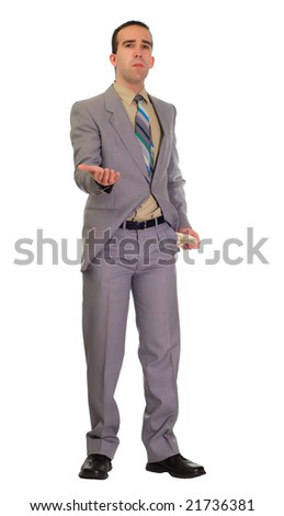 Full body view of a young businessman asking for money with his hand out
