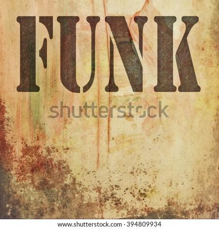 funk music on old grunge background, illustration design elements - stock photo