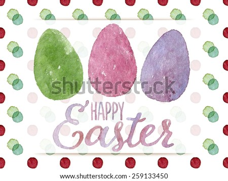 Funny and cute Easter greeting card hand-painted with watercolor.Green, violet and green watercolor eggs with Happy Easter words on colorful polka-dot background. Real watercolor painting - stock photo