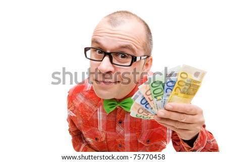 Funny man holding european money isolated on white background - stock photo