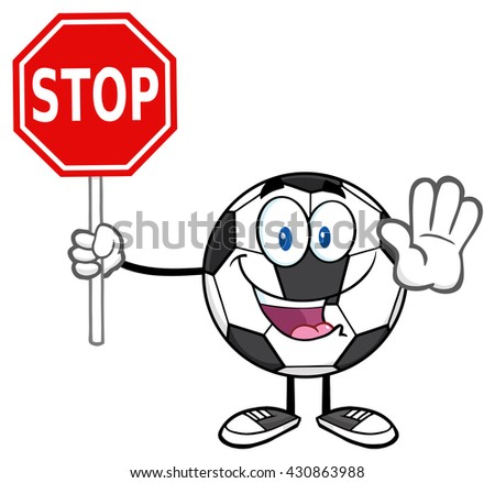 Funny Soccer Ball Cartoon Mascot Character Gesturing And Holding A Stop Sign. Raster Illustration Isolated On White Background - stock photo