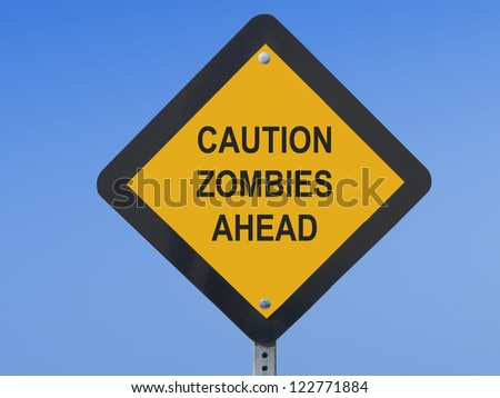Funny traffic sign warning against zombies ahead